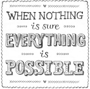 Everything is Possible, Uncertainty